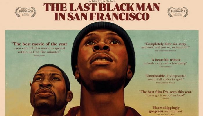 THE LAST BLACK MAN IN SAN FRANCISCO - Tuesday 21 January 2020 at 7.30pm